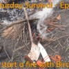 Survival Saturday #6 – How to start a fire with Birch Bark